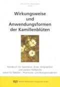 Wirkungsweise und Anwendungsformen der Kamillenblüten