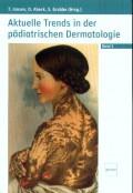 Aktuelle Trends in der pädiatrischen Dermatologie Band 2